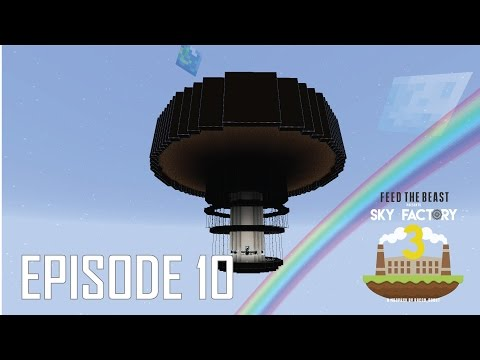 Sky Factory 3 - 10 - THE MOTHER OF ALL MOB FARM