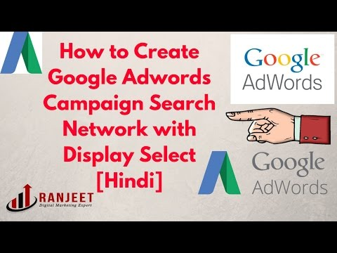 How to Create Google Adwords Campaign Search Network with Display Select [Hindi]