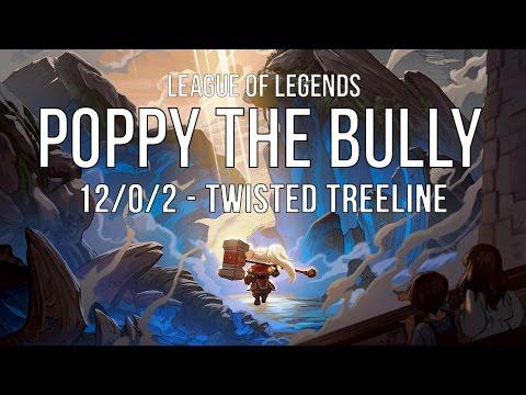 League of Legends - Poppy the Twisted Treeline Bully