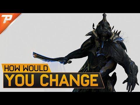 Warframe: How Would You Change (Spotlight)