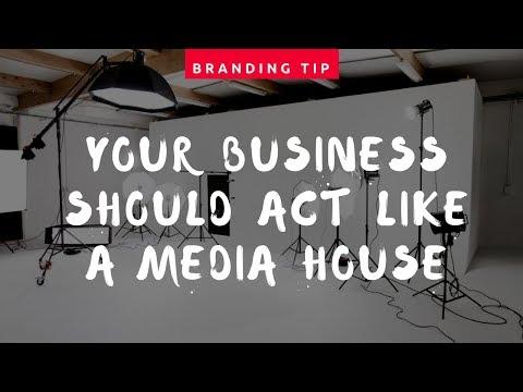 Marketing strategy: Act like a media house