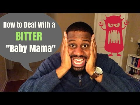 How to Deal With a Bitter Baby Mama