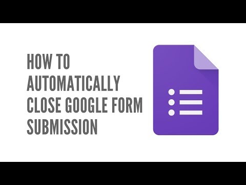 How To Automatically Close Google Form Submission