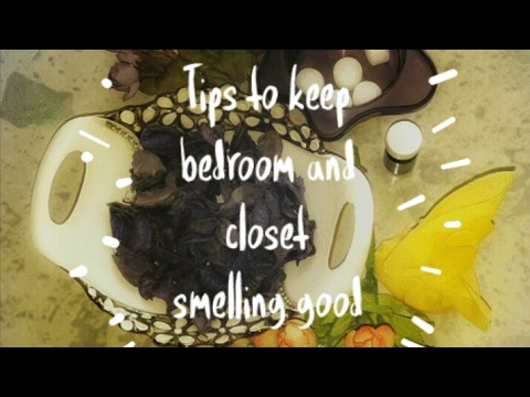 Tips to keep Bedroom and closet smelling good: How to make home smell amazing series PART 1
