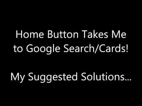 FIX - Home Button Goes to Google Now on Samsung Galaxy S5 - SOLUTIONS