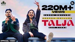 Talja (Official Video) Jassa Dhillon | Deepak Dhillon | Gur Sidhu | New Punjabi Song 2021| Above All