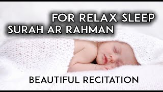 Surah Ar Rahman Beautiful Recitation | Heart Soothing | Relaxation, baby deep Sleep, Stress relif