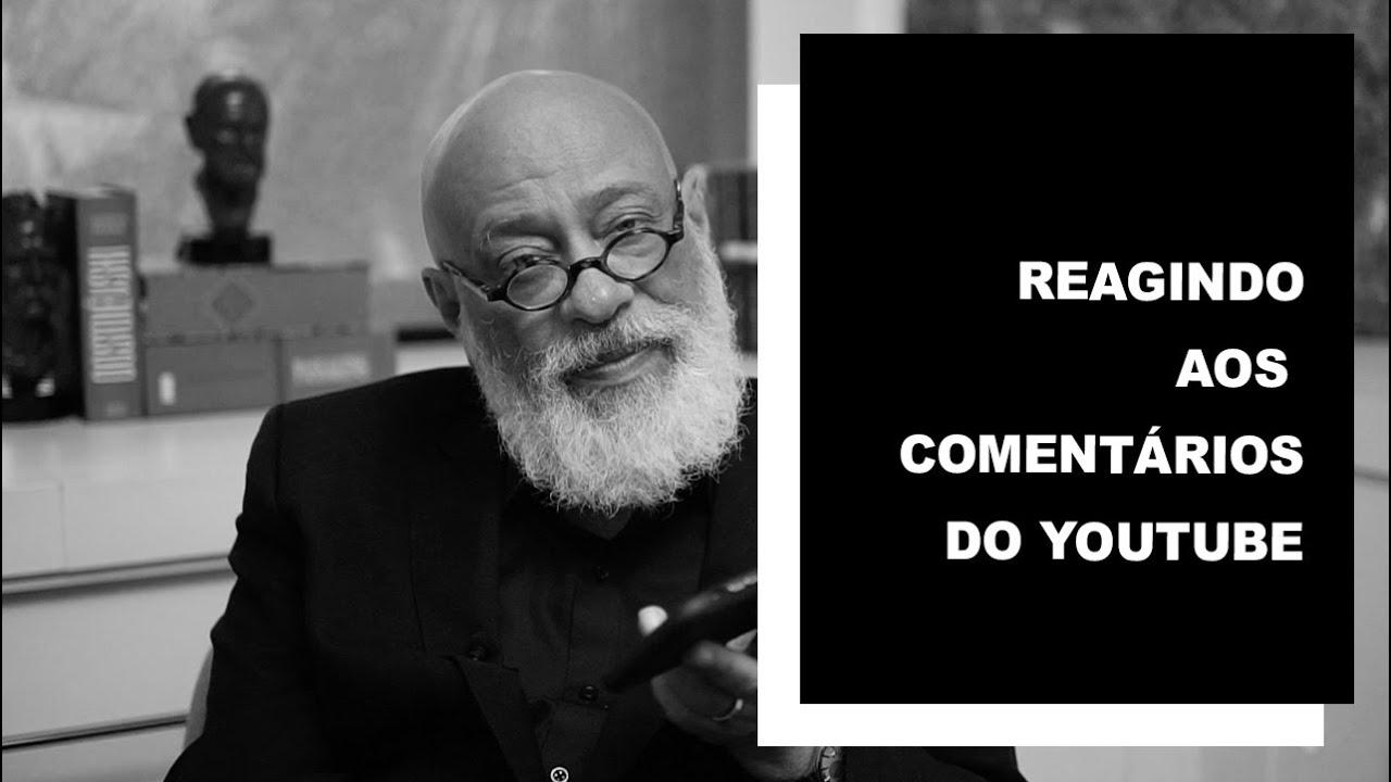 Reagindo aos comentários do Youtube - Luiz Felipe Pondé
