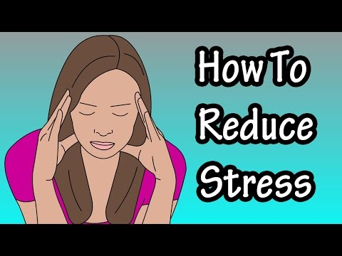 Ways To Reduce Stress - How To Minimize Stress - How To Deal With Stress