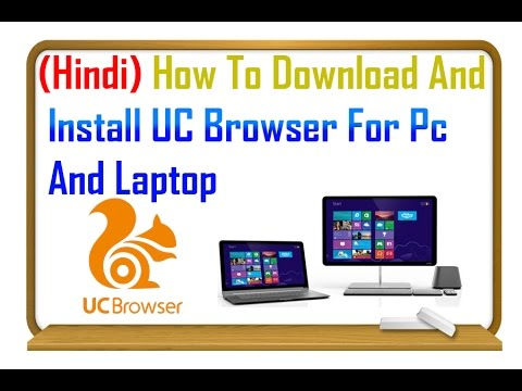 (Hindi/हिंदी ) How To Download And Install UC Browser For Pc And Laptop
