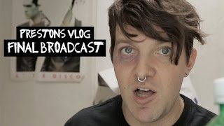 Prestons Vlog - Final Broadcast