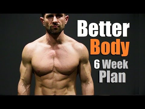 The Build A BETTER Body 6 Week Plan!