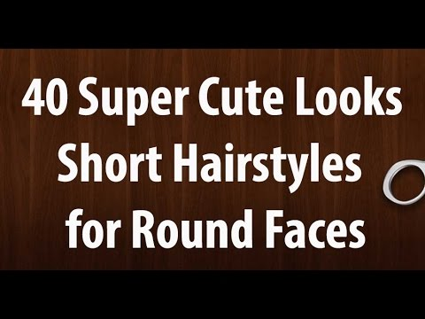 Short Hairstyles For Round Faces | 40 Super Cute Looks with Short Hairstyles for Round Faces