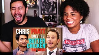 CHRIS PRATT DOES THE BUTTER CHICKEN RAP SONG W/ KENNY Reaction