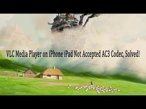 VLC Media Player on iPhone iPad Not Accepted AC3 Codec, Solved!
