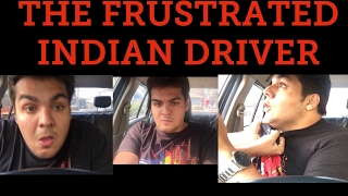 The frustrated indian driver