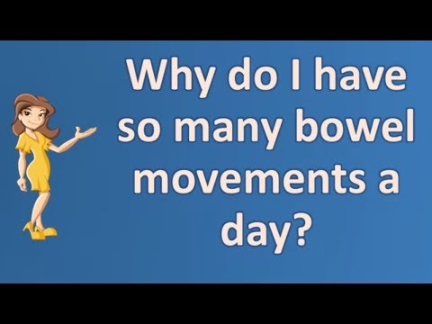 Why do I have so many bowel movements a day ? | Best Health Channel