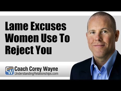 Lame Excuses Women Use To Reject You