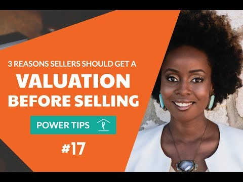 Power Tips #17: 3 Reasons You Should Get A Valuation Before Sell Your Home (PT17)