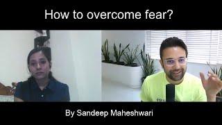How to overcome fear? By Sandeep Maheshwari | Hindi