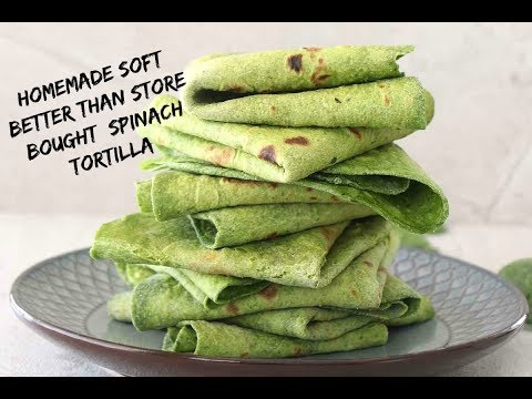 Homemade Spinach Tortilla | How to make Spinach Tortilla | Spinach Flour Tortilla from scratch