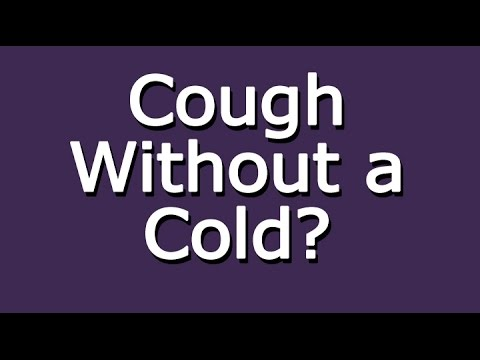 Do You Have A Cough Without A Cold?