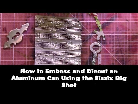 How to Emboss and Diecut a Soda Pop Can Using the Sizzix Big Shot