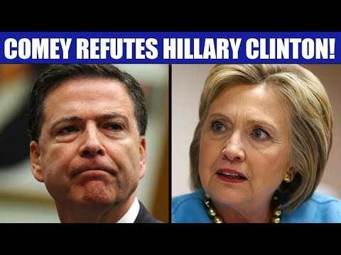 Cringeworthy Hillary Clinton Refuted By James Comey