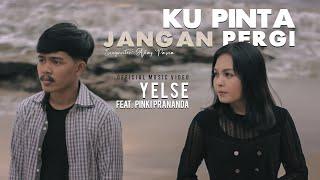 Yelse Feat Pinki Prananda - Ku Pinta Jangan Pergi