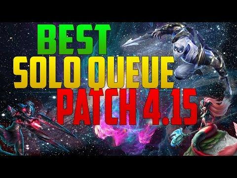Best Solo queue Champs:Patch 4.15!