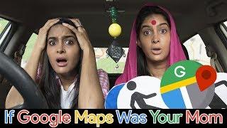 If Google Maps Was Your Mom | Rickshawali
