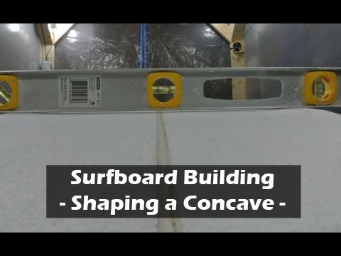 Shaping a Surfboard Concave Bottom: How to Build a Surfboard #15