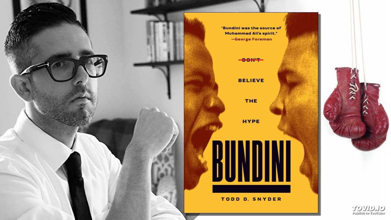 Todd D. Snyder - Bundini: Don't Believe the Hype - History Author Show