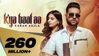 Kya Baat Aa : Karan Aujla (Official Video) Tania | Sukh Sanghera Desi Crew | Latest Punjabi Songs