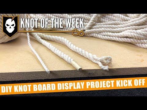 DIY Knot Board Display Project Kick Off - ITS Knot of the Week HD