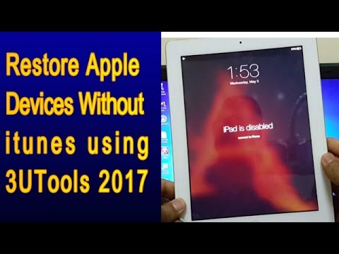 Restore Apple ipad Without itunes using 3UTools Easy 2017