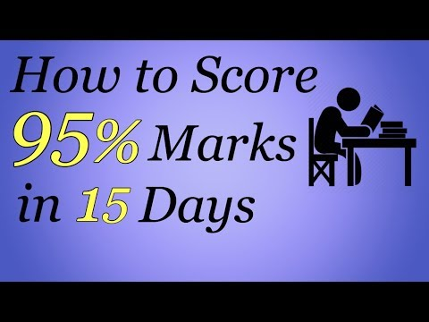 How to Score 95% Marks in 15 Days | Best Possible Strategy to Score more than 90% marks