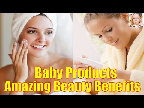 Amazing Beauty Benefits of 7 Baby Products