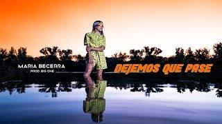 Maria Becerra - Dejemos Que Pase (Video Oficial)