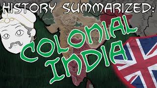 History Summarized: Colonial India