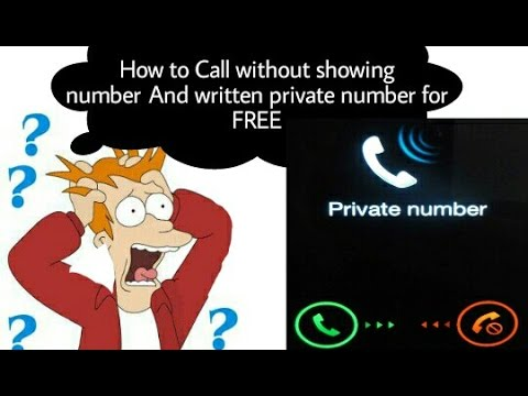 How to call with written private number , call without showing phone number, make free call