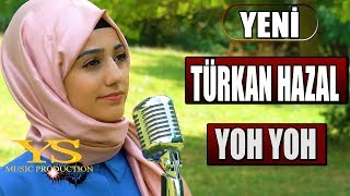 TÜRKAN HAZAL  - YOH YOH (Official Video)