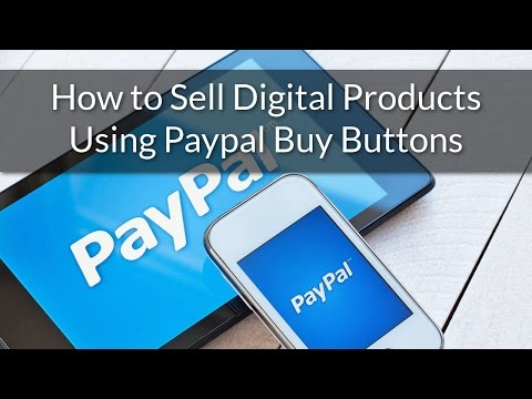 How to Sell Digital Products Using Paypal Buy Buttons
