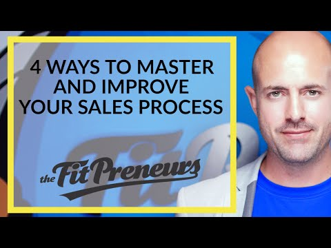 4 Ways To Master & Improve Your 💰 Sales 💰 Process
