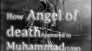 How Angel of Death took Muhammad (SAW)