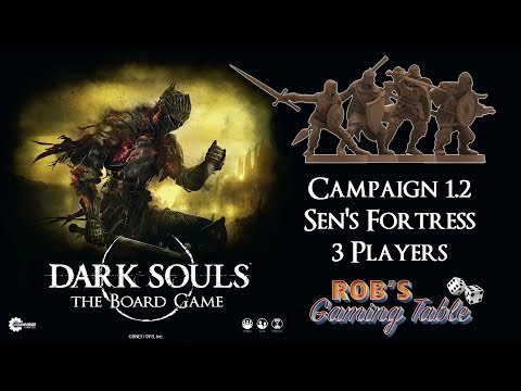 Dark Souls: The Board Game (Campaign #1.2 Sen's Fortress)