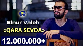 Elnur Valeh - QARA SEVDA | Official Video | 2014