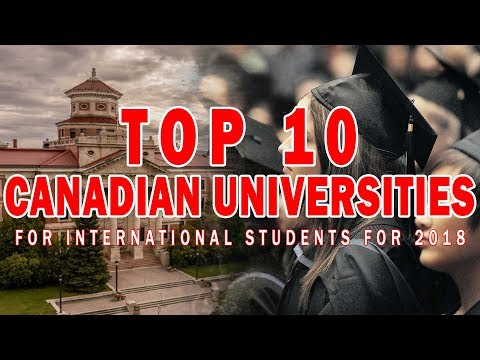 TOP 10 CANADIAN UNIVERSITIES FOR INTERNATIONAL STUDENTS FOR 2018