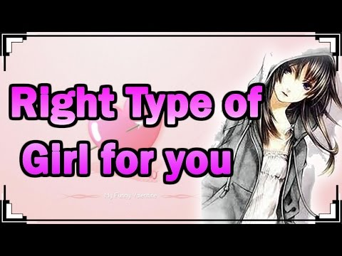 What Type Of Girl Is Right For You?
