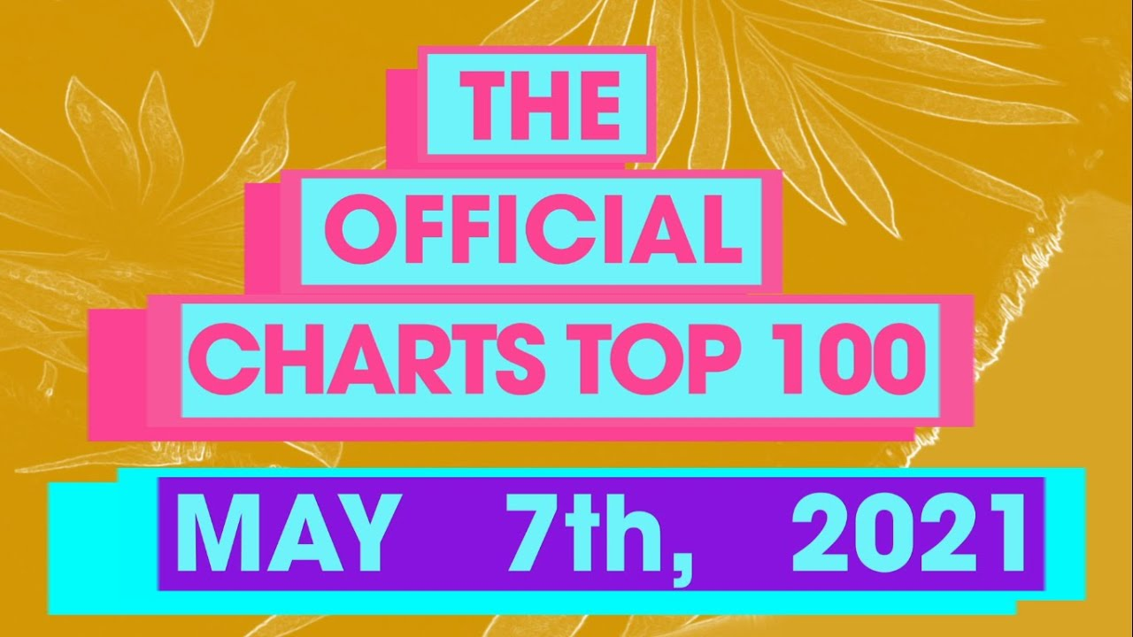 Download UK Official Singles Chart Top 100 (7th May, 2021) MP3 Gratis